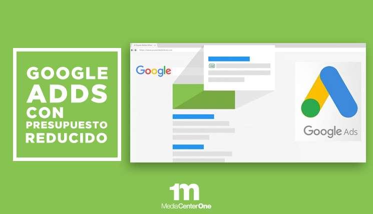Empieza en Google Ads con un presupuesto reducido.